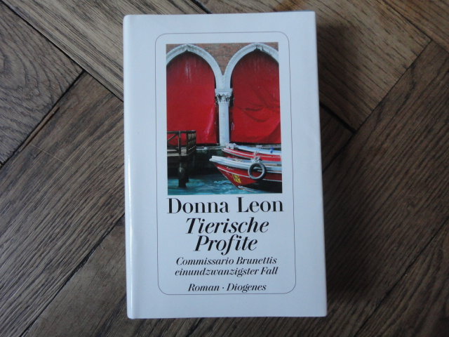 Donna Leon, Tierische Profite. Commissario Brunettis einundzwanzigster Fall (Beastly Things, 2012), Zürich 2013, ISBN 978-3-257-06858-0