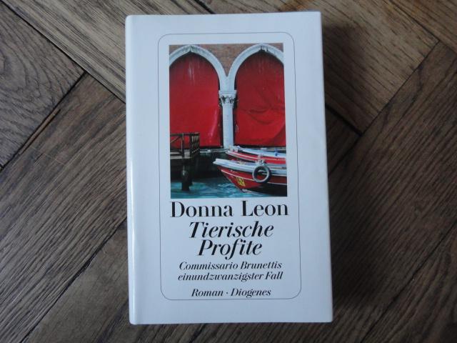 Donna Leon, Tierische Profite. Commissario Brunettis einundzwanzigster Fall (Beastly Things, 2012), Zürich 2013, ISBN 978-3-257-06858-0